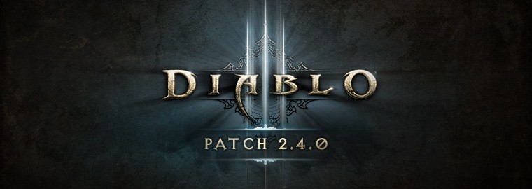 Diablo III Patch 2.4.0 Live