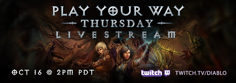 Diablo III Play Your Way - Livestream on Thursday, October 16